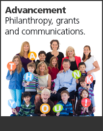 Advancement. Philanthropy, grants and communications.
