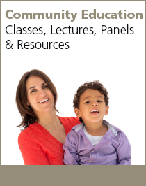 Community Education. Classes, Lectures, Panels and Resources
