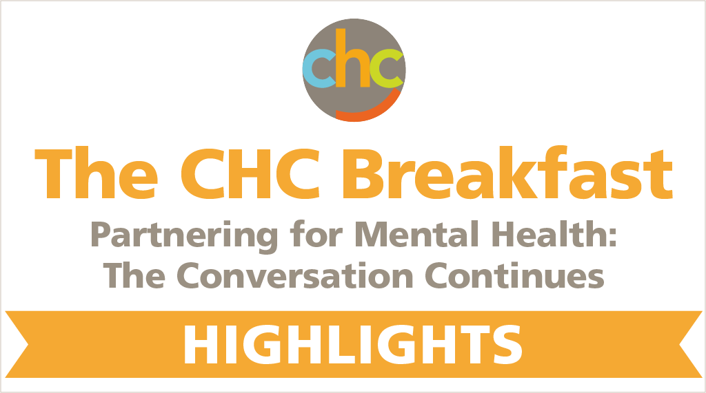 The CHC Breakfast Partnering for Mental Health: The Conversation Continues – Highlights