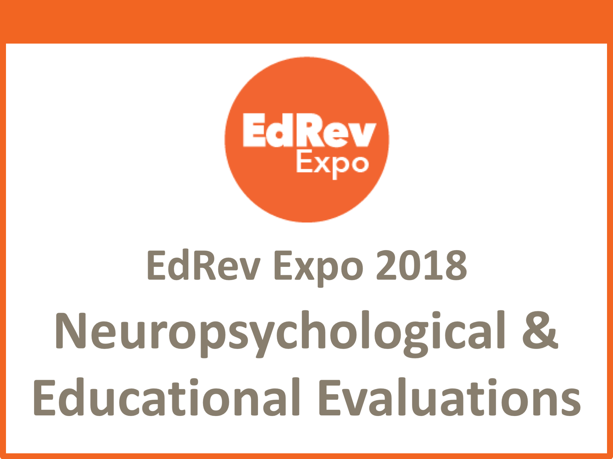Neuropyschological and educational evaluations
