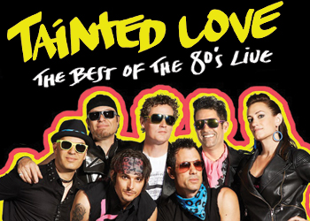 Tainted Love: The best of the 80s Live