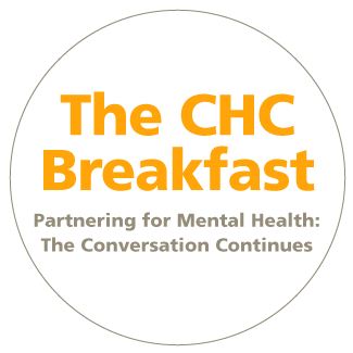 The CHC Breakfast: Partnering for Mental Health: The Conversation Continues