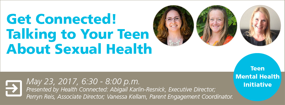 Get Connected! Talking to Your Teen About Sexual Health