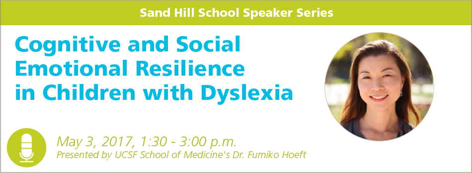 Sand Hill School Speaker Series presents: Cognitive and Social Emotional Resilience in Children with Dyslexia