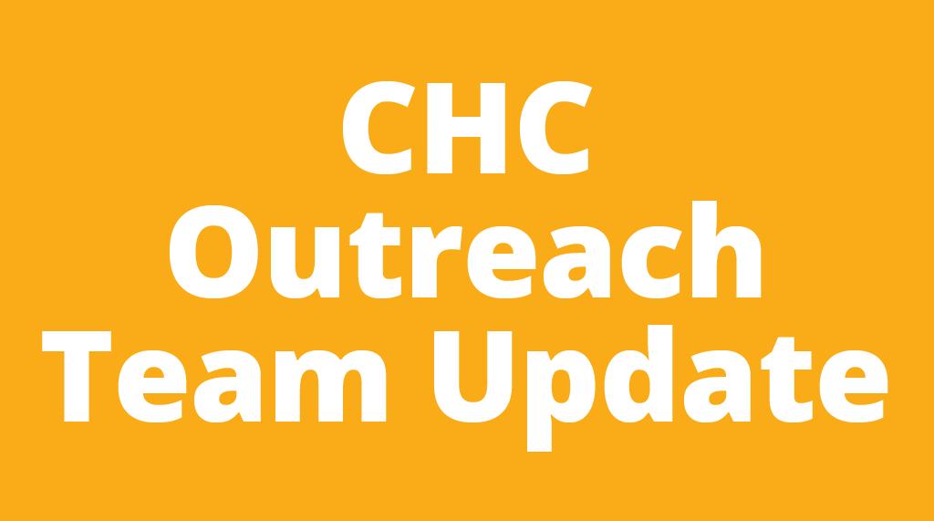 CHC Outreach Team Update