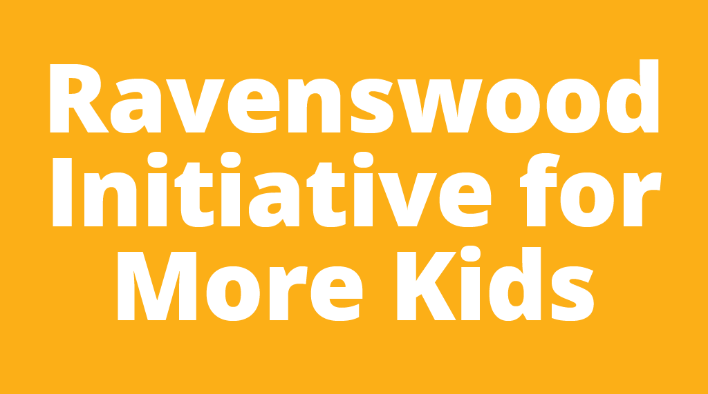 Ravenswood Initiative for More Kids