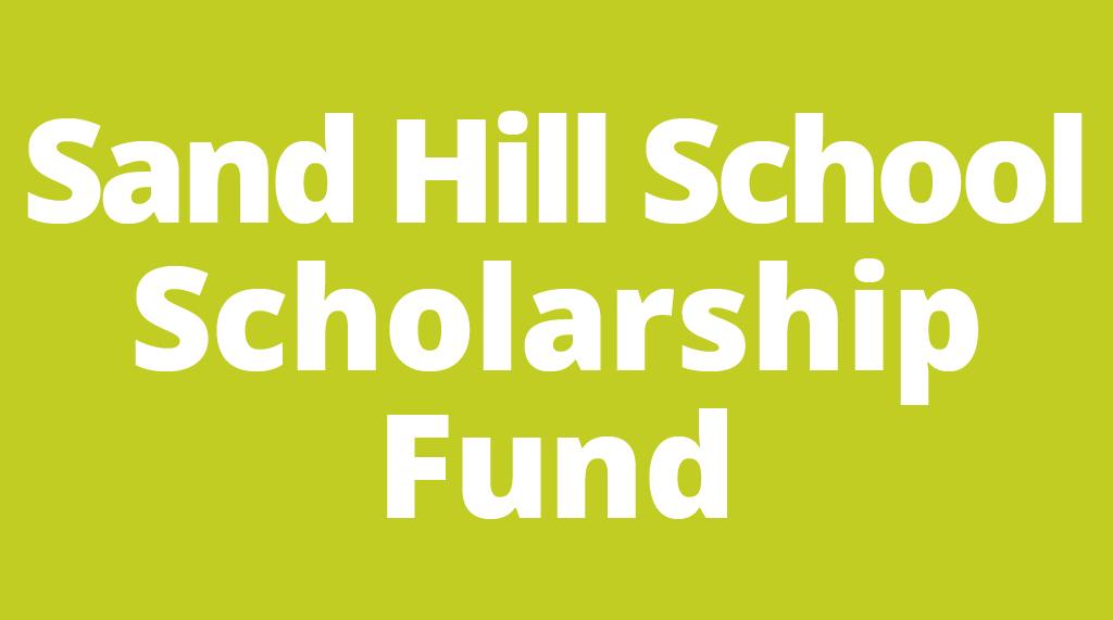 Sand Hill School Scholarship Fund