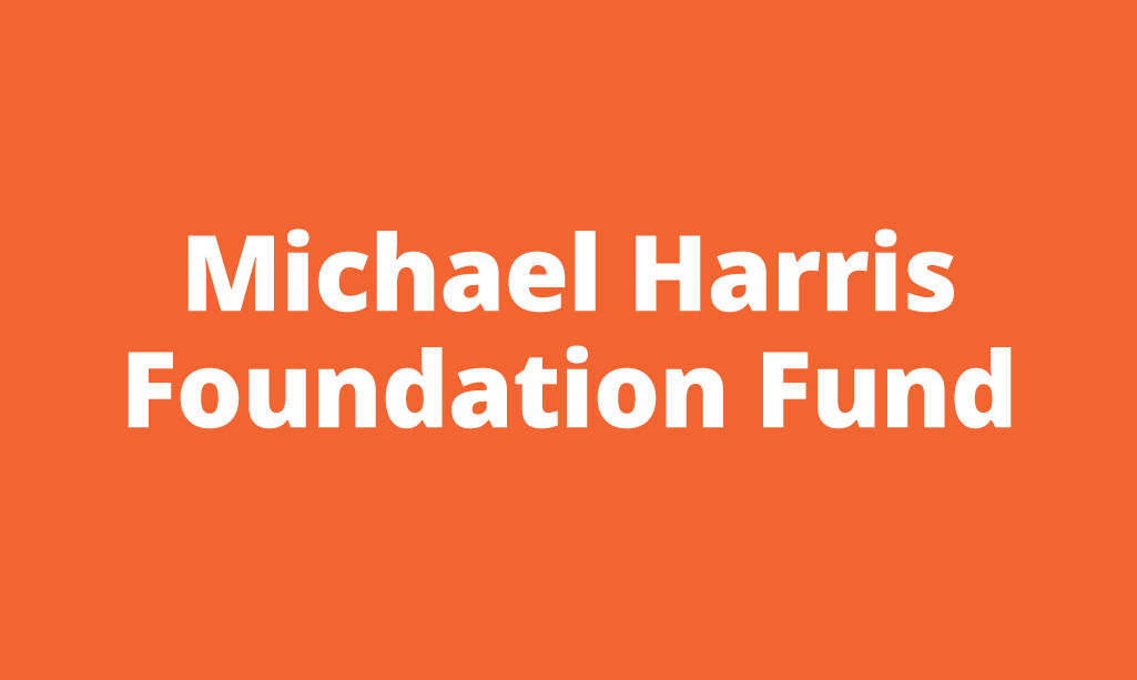 Micheal Harris Foundation Fund