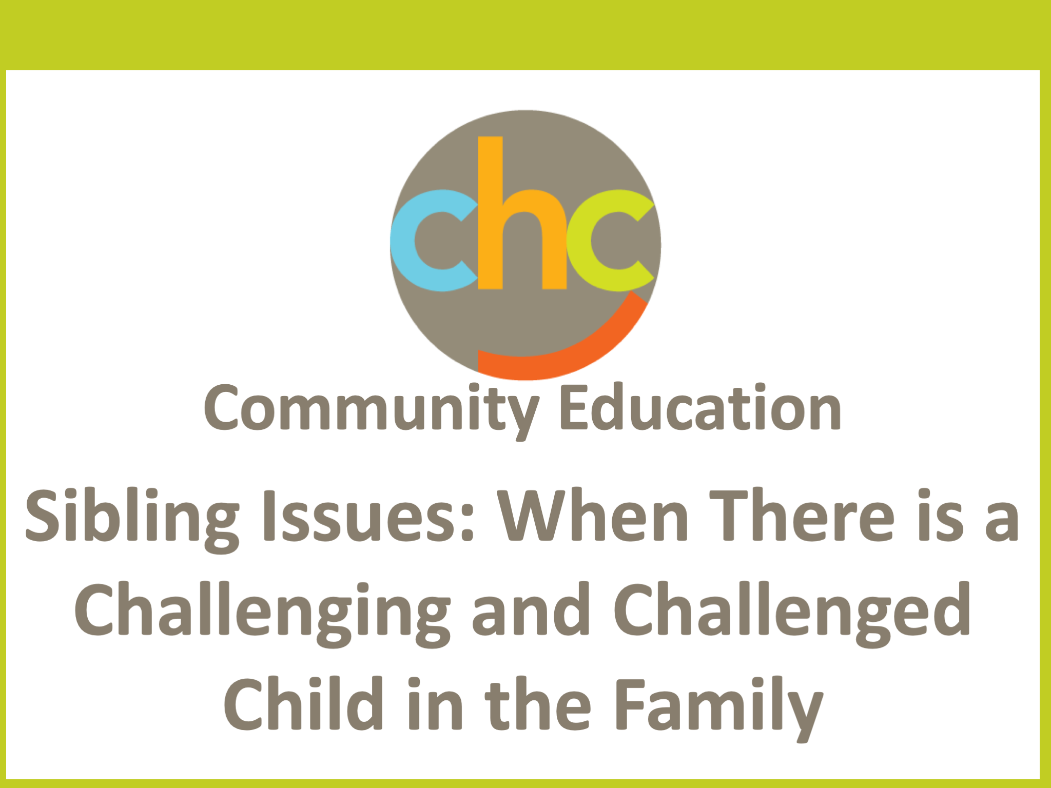 Sibling Issues- When There is a Challenging and Challenged Child in the Family 476
