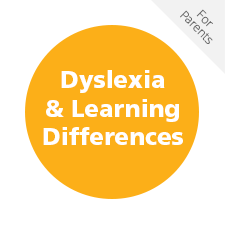 Dyslexia and Learning Differences for Parents