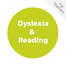 Dyslexia and Reading for Teachers