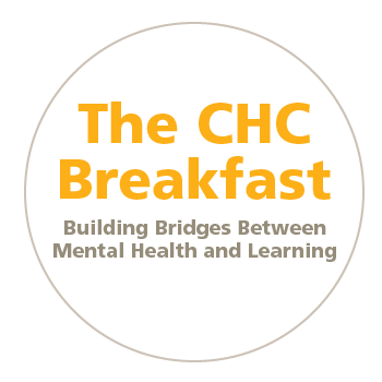 The CHC Breakfast: Building Bridges between Mental Health and Learning