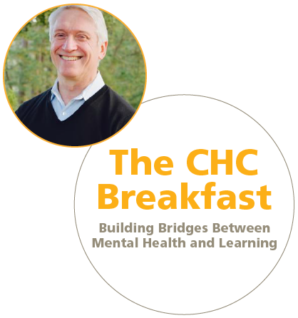 Stephen Hinshaw, The CHC Breakfast: Building Bridges between Mental Health and Learning
