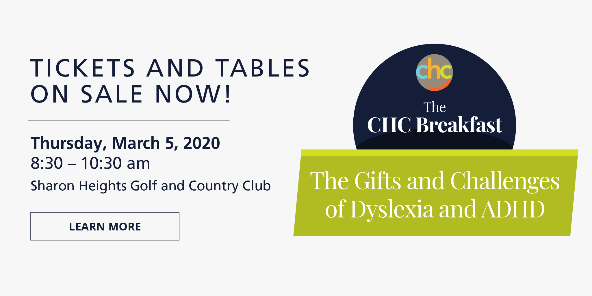 The CHC Breakfast Buy Tickets and Tables. Thursday, March 5, 2020, 8:30 – 10:30 am. Sharon Heights Golf and Country Club, The Gifts and Challenges of Dyslexia and ADHD