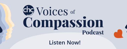 CHC Voices of Compassion Podcast - Listen Now!