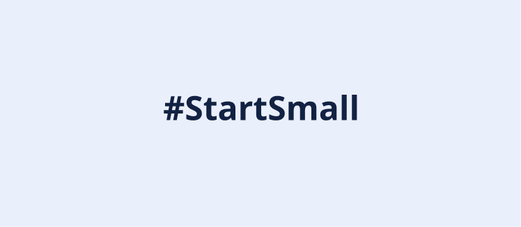 #StartSmall